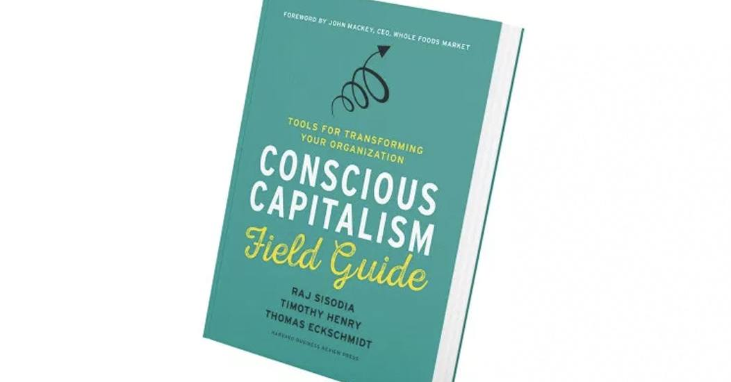 Conscious Capitalism – making it real
